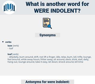 were indolent, synonym were indolent, another word for were indolent, words like were indolent, thesaurus were indolent