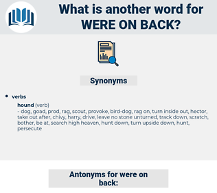 were on back, synonym were on back, another word for were on back, words like were on back, thesaurus were on back