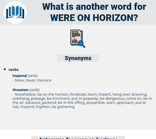 were on horizon, synonym were on horizon, another word for were on horizon, words like were on horizon, thesaurus were on horizon