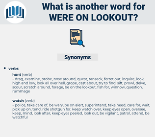were on lookout, synonym were on lookout, another word for were on lookout, words like were on lookout, thesaurus were on lookout