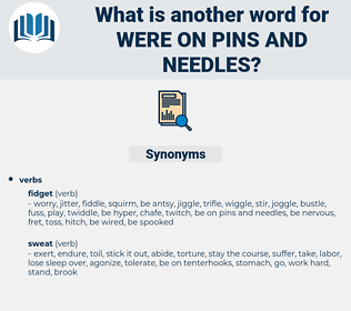 were on pins and needles, synonym were on pins and needles, another word for were on pins and needles, words like were on pins and needles, thesaurus were on pins and needles