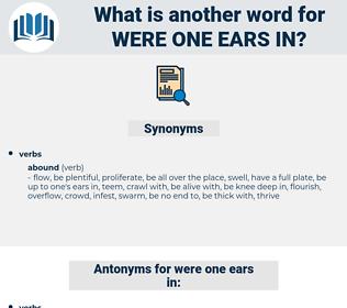 were one ears in, synonym were one ears in, another word for were one ears in, words like were one ears in, thesaurus were one ears in