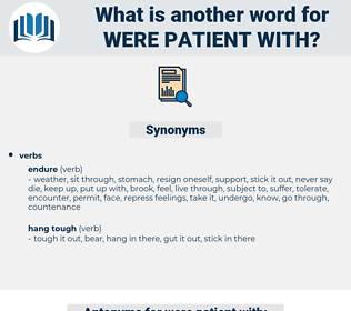 were patient with, synonym were patient with, another word for were patient with, words like were patient with, thesaurus were patient with