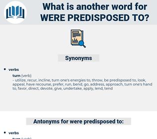 were predisposed to, synonym were predisposed to, another word for were predisposed to, words like were predisposed to, thesaurus were predisposed to