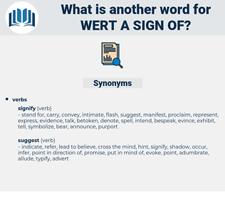 wert a sign of, synonym wert a sign of, another word for wert a sign of, words like wert a sign of, thesaurus wert a sign of