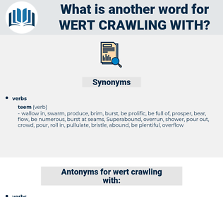 wert crawling with, synonym wert crawling with, another word for wert crawling with, words like wert crawling with, thesaurus wert crawling with