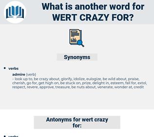 wert crazy for, synonym wert crazy for, another word for wert crazy for, words like wert crazy for, thesaurus wert crazy for