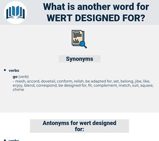 wert designed for, synonym wert designed for, another word for wert designed for, words like wert designed for, thesaurus wert designed for