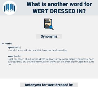 wert dressed in, synonym wert dressed in, another word for wert dressed in, words like wert dressed in, thesaurus wert dressed in