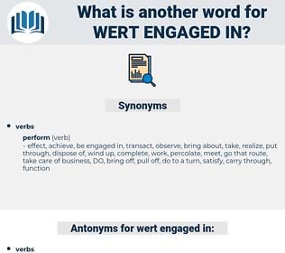 wert engaged in, synonym wert engaged in, another word for wert engaged in, words like wert engaged in, thesaurus wert engaged in