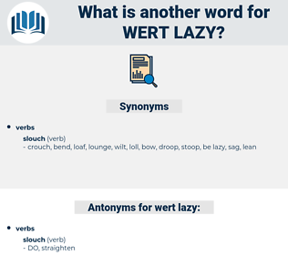 wert lazy, synonym wert lazy, another word for wert lazy, words like wert lazy, thesaurus wert lazy