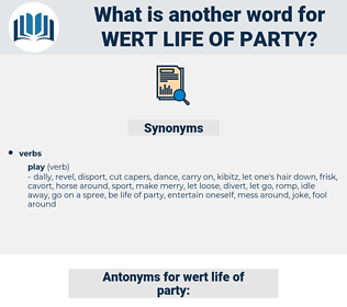 wert life of party, synonym wert life of party, another word for wert life of party, words like wert life of party, thesaurus wert life of party