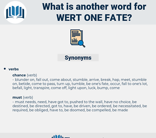 wert one fate, synonym wert one fate, another word for wert one fate, words like wert one fate, thesaurus wert one fate