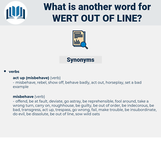 wert out of line, synonym wert out of line, another word for wert out of line, words like wert out of line, thesaurus wert out of line