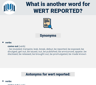 wert reported, synonym wert reported, another word for wert reported, words like wert reported, thesaurus wert reported