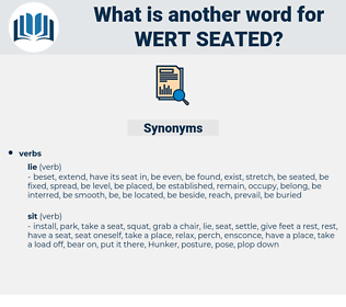 wert seated, synonym wert seated, another word for wert seated, words like wert seated, thesaurus wert seated