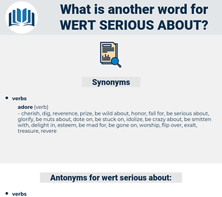 wert serious about, synonym wert serious about, another word for wert serious about, words like wert serious about, thesaurus wert serious about
