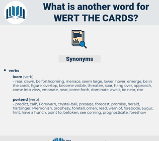 wert the cards, synonym wert the cards, another word for wert the cards, words like wert the cards, thesaurus wert the cards