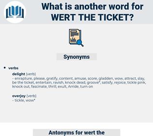 wert the ticket, synonym wert the ticket, another word for wert the ticket, words like wert the ticket, thesaurus wert the ticket