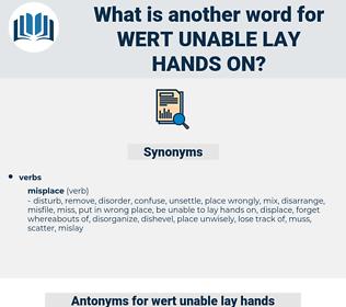 wert unable lay hands on, synonym wert unable lay hands on, another word for wert unable lay hands on, words like wert unable lay hands on, thesaurus wert unable lay hands on