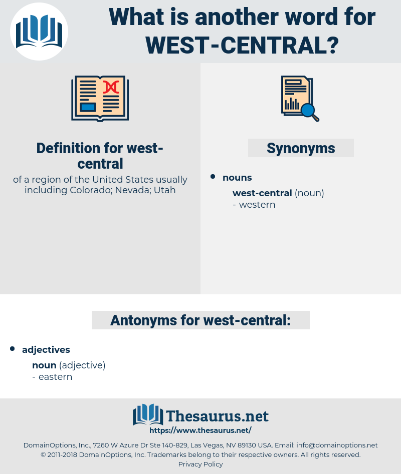 Synonyms for WEST-CENTRAL, Antonyms for WEST-CENTRAL
