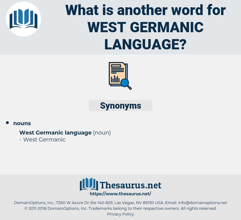 West Germanic Language, synonym West Germanic Language, another word for West Germanic Language, words like West Germanic Language, thesaurus West Germanic Language