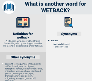 wetback, synonym wetback, another word for wetback, words like wetback, thesaurus wetback
