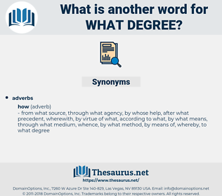 what degree, synonym what degree, another word for what degree, words like what degree, thesaurus what degree