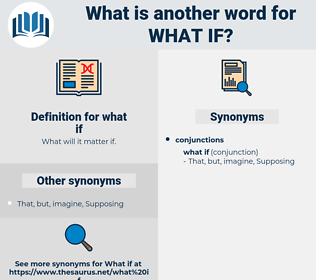 what if, synonym what if, another word for what if, words like what if, thesaurus what if