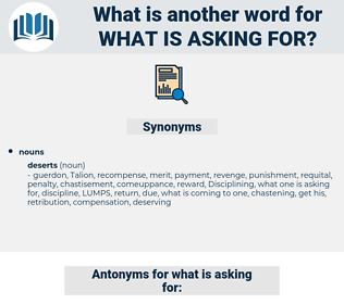 what is asking for, synonym what is asking for, another word for what is asking for, words like what is asking for, thesaurus what is asking for
