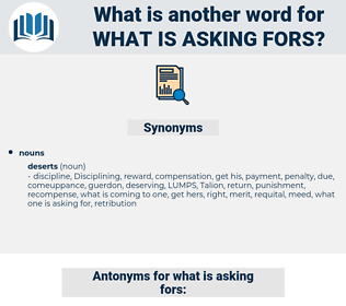 what is asking fors, synonym what is asking fors, another word for what is asking fors, words like what is asking fors, thesaurus what is asking fors