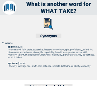what take, synonym what take, another word for what take, words like what take, thesaurus what take