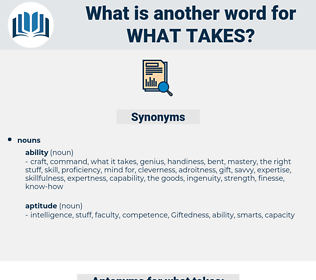 what takes, synonym what takes, another word for what takes, words like what takes, thesaurus what takes