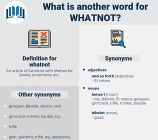 whatnot, synonym whatnot, another word for whatnot, words like whatnot, thesaurus whatnot
