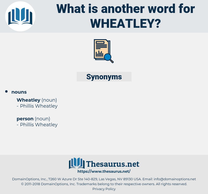 wheatley, synonym wheatley, another word for wheatley, words like wheatley, thesaurus wheatley