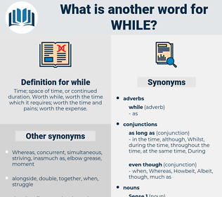 while, synonym while, another word for while, words like while, thesaurus while