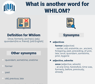 Whilom, synonym Whilom, another word for Whilom, words like Whilom, thesaurus Whilom