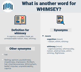 whimsey, synonym whimsey, another word for whimsey, words like whimsey, thesaurus whimsey