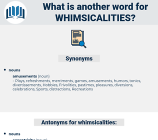 whimsicalities, synonym whimsicalities, another word for whimsicalities, words like whimsicalities, thesaurus whimsicalities