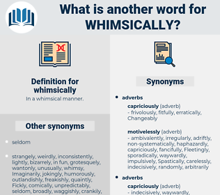 whimsically, synonym whimsically, another word for whimsically, words like whimsically, thesaurus whimsically