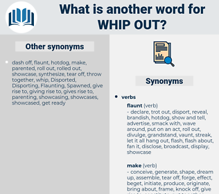 whip out, synonym whip out, another word for whip out, words like whip out, thesaurus whip out