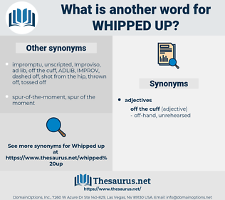 whipped up, synonym whipped up, another word for whipped up, words like whipped up, thesaurus whipped up