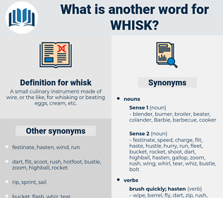 whisk, synonym whisk, another word for whisk, words like whisk, thesaurus whisk