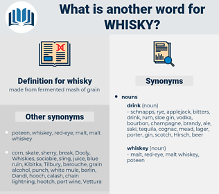 whisky, synonym whisky, another word for whisky, words like whisky, thesaurus whisky