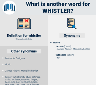 whistler, synonym whistler, another word for whistler, words like whistler, thesaurus whistler
