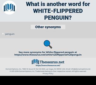white-flippered penguin, synonym white-flippered penguin, another word for white-flippered penguin, words like white-flippered penguin, thesaurus white-flippered penguin