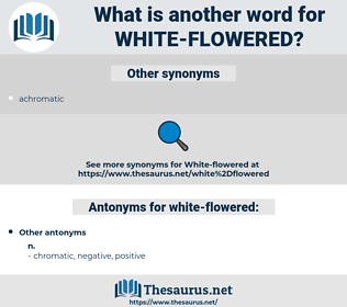 white-flowered, synonym white-flowered, another word for white-flowered, words like white-flowered, thesaurus white-flowered