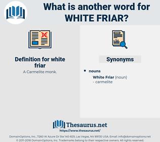 white friar, synonym white friar, another word for white friar, words like white friar, thesaurus white friar