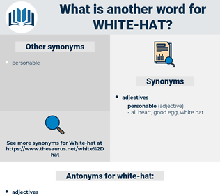 white-hat, synonym white-hat, another word for white-hat, words like white-hat, thesaurus white-hat