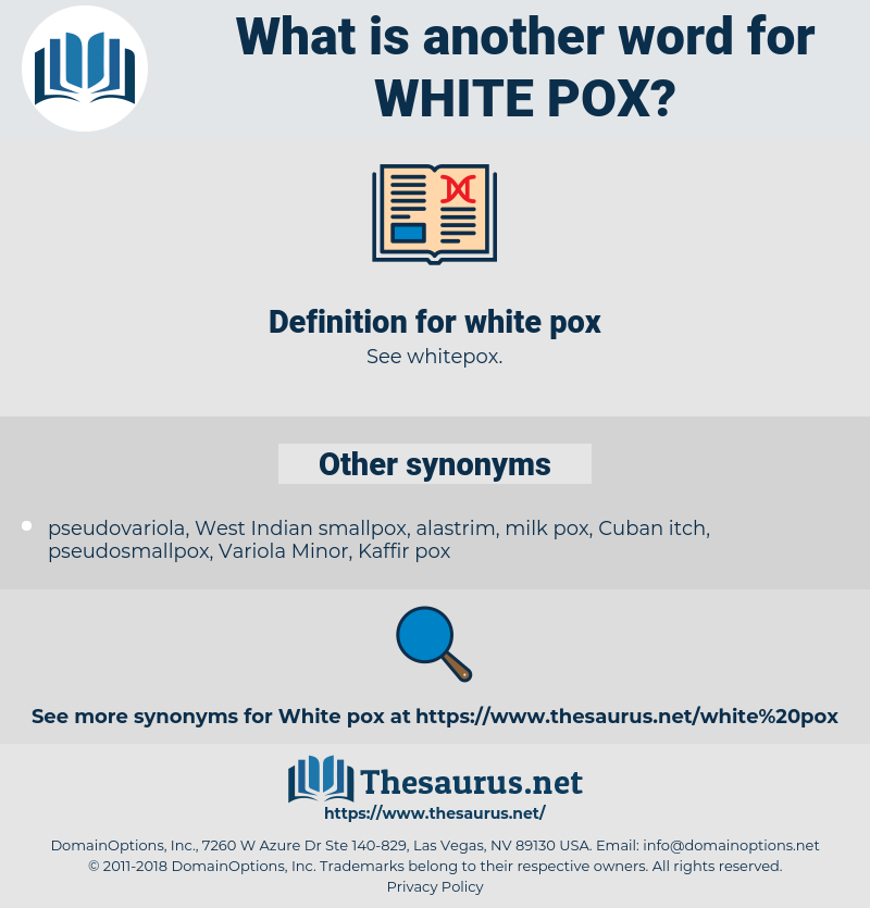 white pox, synonym white pox, another word for white pox, words like white pox, thesaurus white pox